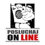 Posłuchaj ON-LINE