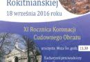 Uroczystości Matki Bożej Rokitniańskiej – 18 września 2016