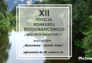 """XII edycja konkursu fotograficznego """"MAZOWSZE BLISKIE SERCU"""""""