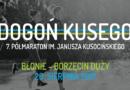 7. Półmaraton im. Janusza Kusocińskiego, czyli światowa czołówka biegów ultra na starcie w Błoniu!