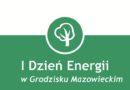 Grodzisk Maz.: Dzień Energii – niedziela, 24 września