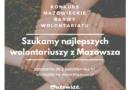 Mazowsze: Najlepsi wolontariusze poszukiwani