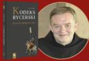 Kodeks Rycerski. Jak wieść szlachetne życie