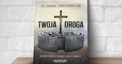 Twoja droga – rozważania Drogi Krzyżowej ks. Dominika Chmielewskiego
