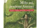"""Książka dla najmłodszych: """"Miło mi, jestem Antoni. Święty z Padwy opowiada o swoim życiu"""""""
