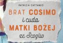 """Książka: """"Brat Cosimo i cuda Matki Bożej ze Scoglio"""""""