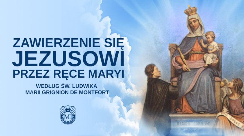 33 dniowe ćwiczenia duchowe przygotowujące do Zawierzenia się Jezusowi przez ręce Maryi wg. św. Ludwika de Montfort: 20 lutego 2019