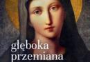Głęboka przemiana serca w szkole Maryi. 31 medytacji ks. Dolindo Ruotolo.