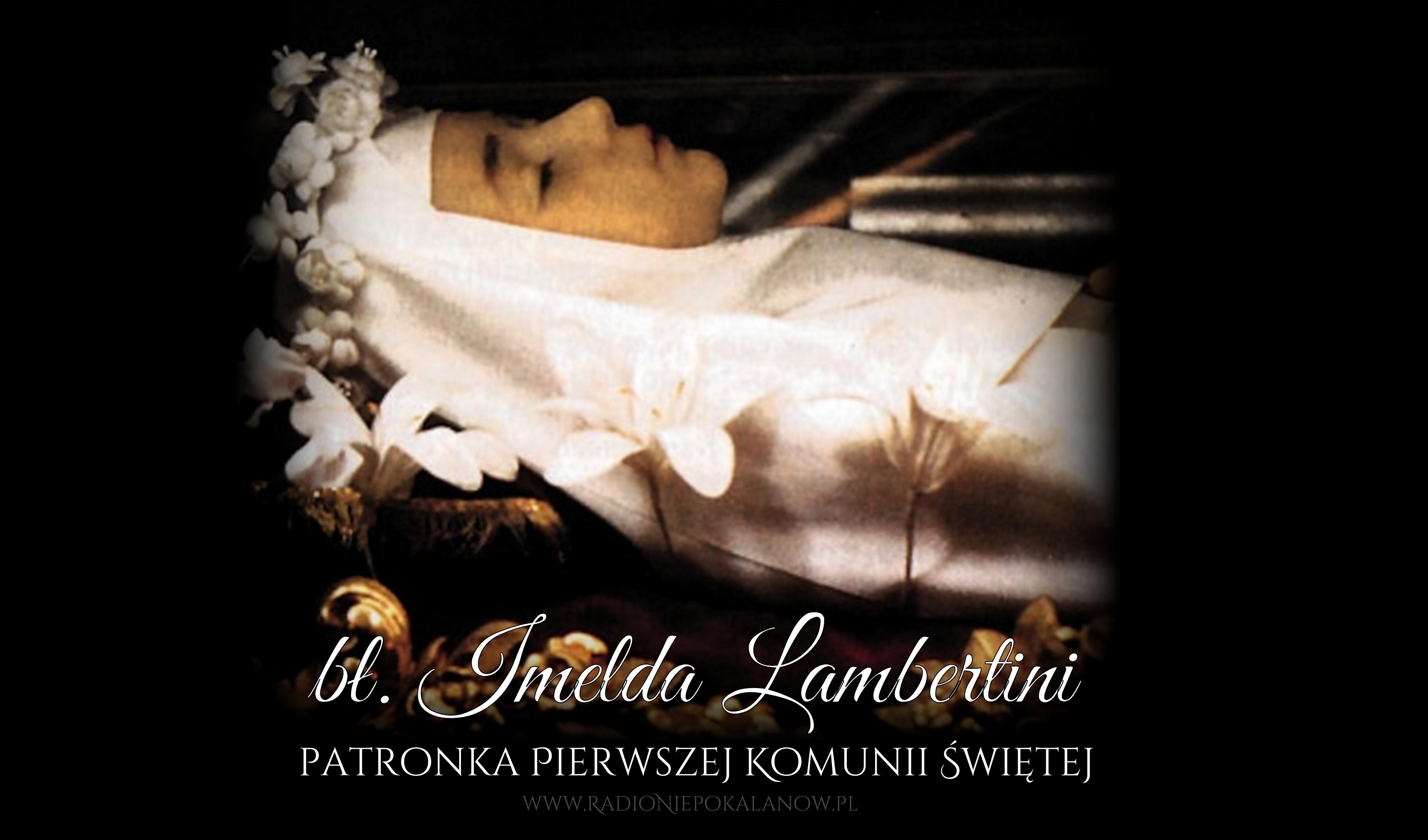 Bł Imelda Lambertini Patronka Pierwszej Komunii Radio